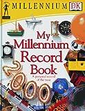 Dorling Kindersley Publishing Staff: My Millennium Record Book, 2000