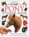 Dorling Kindersley Publishing Staff: Ultimate Pony Sticker Book