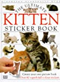 Dorling Kindersley Publishing Staff: Ultimate Kitten Sticker Book