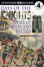 DK Readers: Days of the Knights by…