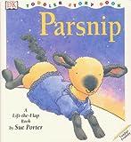 Porter, Sue: Parsnip (DK toddler story books)