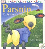 Porter, Sue: Parsnip and the Runaway Tractor (DK toddler story books)