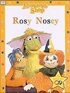 Mopatop Story Book: Rosey Nosey Bk. 6…