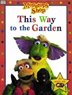 Mopatop Story Book: This Way to the Garden…