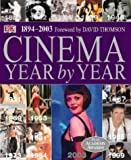 Bergan, Ronald: Cinema: Year by Year, 1894-2003
