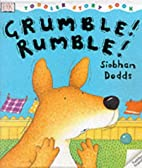 Grumble! Rumble! (Toddler Story Books) by…