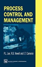 Process Control and Management by P. L. Lee