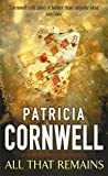 Cornwell, Patricia D.: ALL THAT REMAINS.