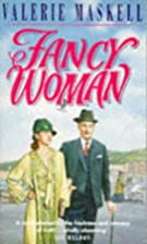 Fancy woman by Valerie Maskell