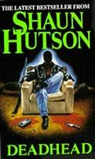 Deadhead by Shaun Hutson