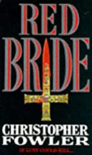 Red Bride by Christopher Fowler