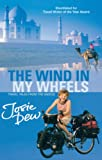 Dew, Josie: The Wind in My Wheels : Travel Tales from the Saddle