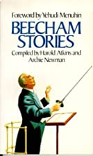 Beecham Stories: Anecdotes, Sayings and…