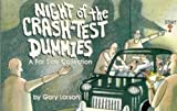 Larson, Gary: Night of the Crash Test Dummies: A Far Side Collection