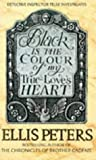 Peters, Ellis: Black Is the Colour of My True Love&#39;s Heart