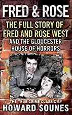 Fred & Rose: The Full Story of Fred and Rose…