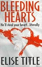 Bleeding Hearts by Elise Title