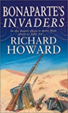 Bonaparte's Invaders by Richard Howard
