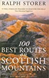 Storer, Ralph: 100 Best Routes on Scottish Mountains