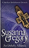 Gregory, Susanna: An Unholy Alliance