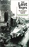 Gray, Tony: Lost Years: The Emergency in Ireland 1939-1945