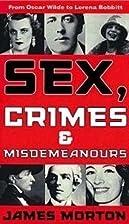 Sex, Crimes & Misdemeanours by James Morton