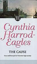 The Cause by Cynthia Harrod-Eagles