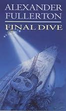 Final Dive by Alexander Fullerton