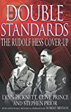 Prince, Clive: Double Standards: The Rudolf Hess Cover-Up