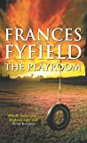 Fyfield, Frances: The Playroom