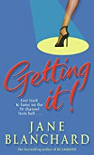 Getting It! by Jane Blanchard