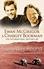 Long Way Round - Ewan; Boorman McGregor, Charley
