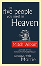 The Five People You Meet in Heaven by Mitch…