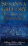 Gregory, Susanna: The Butcher of Smithfield: Chaloner's Third Exploit in Restoration London (Exploits of Thomas Chaloner)