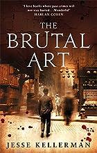 The Brutal Art (UK) by Jesse Kellerman