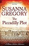 Gregory, Susanna: The Piccadilly Plot (Exploits of Thomas Chaloner)