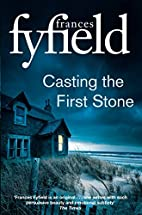 Casting the First Stone by Frances Fyfield