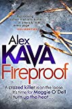 Kava, Alex: Fireproof. by Alex Kava (Maggie O'Dell)