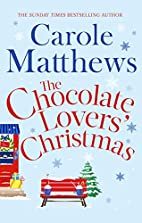 The Chocolate Lovers' Christmas by Carole…