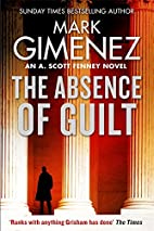 The Absence of Guilt (A. Scott Fenney) by…