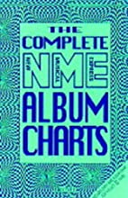 Complete NME Album Charts by Roger Osborne
