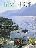 Upton, Nick: Living Europe: Exploring the Continent&#39;s Natural Boundaries