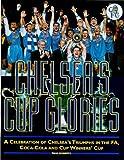 Roberts, Paul: Chelsea's Cup Glory