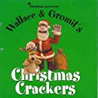 Wallace & Gromit's Christmas Crackers by…