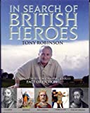 Robinson, Tony: In Search of British Heroes: A Companion to the Channel 4 Series Fact or Fiction