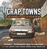 Jordison, Sam: The Idler Book of Crap Towns: The 50 Worst Places to Live in the Uk