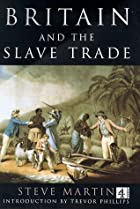 Britain's Slave Trade by Steve Martin