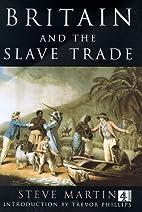 Britain's Slave Trade by Steve Martin