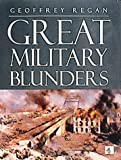 Regan, Geoffrey: Great Military Blunders