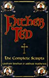 Mathews, Arthur: Father Ted: The Complete Scripts